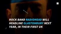 It's official: Radiohead to headline the 2017 Glastonbury Festival