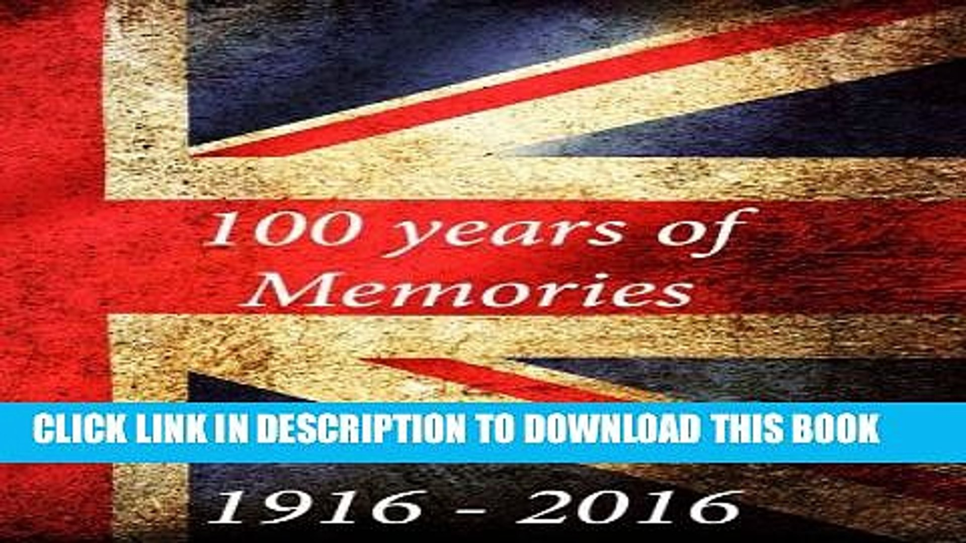 [PDF] 100 years of memories: 100 years of memories from 1916 to 2016 on every decade starting from