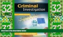Big Deals  Criminal Investigation, 9th Edition  Full Read Most Wanted