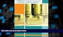 Big Deals  America s Courts and the Criminal Justice System (9th Edition)  Full Read Most Wanted