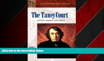 READ book  The Taney Court: Justices, Rulings, and Legacy (ABC-CLIO Supreme Court Handbooks)