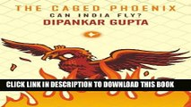 [PDF] The Caged Phoenix: Can India Fly? Popular Online[PDF] The Caged Phoenix: Can India Fly?