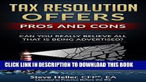 [DOWNLOAD] PDF Tax Resolution Offers - Pros and Cons: Can You Really Believe All That is Being