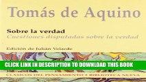 [DOWNLOAD] PDF BOOK Sobre la Verdad: Las Cuestiones Disputadas Sobre la Verdad (Clasicos del