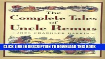 [DOWNLOAD] PDF BOOK The Complete Tales of Uncle Remus Collection