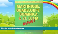 Big Deals  Martinque, Guadeloupe, Dominica and St. Lucia Alive! (Martinque, Guadeloupe, Dominica