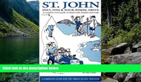 Must Have PDF  St. John: Feet, Fins and Four-Wheel Drive  Full Read Best Seller