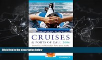 For you Frommer s Cruises   Ports of Call 2006: From U.S.   Canadian Home Ports to the Caribbean,