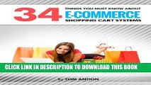[PDF] 34 Things You MUST Know about E-Commerce Shopping Cart Systems (Shopping Carts Book 1) Full