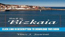 [PDF] Back to Bizkaia: A Basque-American Memoir (The Basque Series) Full Collection