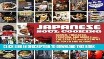 [PDF] Japanese Soul Cooking: Ramen, Tonkatsu, Tempura, and More from the Streets and Kitchens of