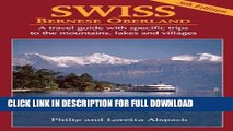[Read PDF] SWISS Bernese Oberland - Newly Revised 5th Edition - A Travel Guide with Specific Trips