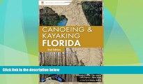 For you Canoeing and Kayaking Florida (Canoe and Kayak Series)