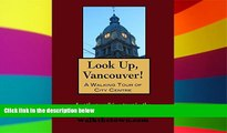 Must Have  A Walking Tour of Vancouver, British Columbia - City Centre (Look Up, Canada!)  READ