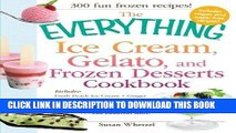 [Read PDF] The Everything Ice Cream, Gelato, and Frozen Desserts Cookbook: Includes Fresh Peach