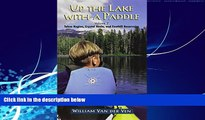 Choose Book Up the Lake With a Paddle - Canoe and Kayak Guide - Tahoe Region, Crystal Basin, and