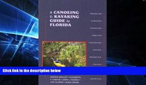 For you A Canoeing and Kayaking Guide to Florida (Canoe and Kayak Series)