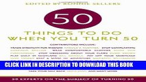 [PDF] 50 Things to Do When You Turn 50: 50 Experts on the Subject of Turning 50 Full Colection
