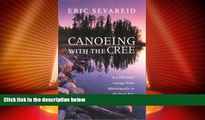 Big Deals  Canoeing with the Cree (Publications of the Minnesota Historical Society)  Best Seller