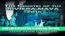 [PDF] The Cenotes of the Riviera Maya 2016 Full Online