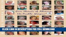 [Read PDF] Our Stories of Alamos, Un Pueblo Magico: Alamos, Sonora, Mexico (Volume 1) Download