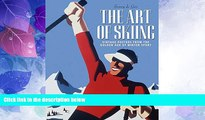 Popular Book The Art of Skiing: Vintage Posters from the Golden Age of Winter Sport