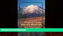 Choose Book Adventure Guide to Mount Rainier: Hiking, Climbing and Skiing in Mt. Rainier National