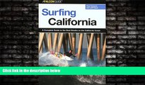 For you Surfing California: A Complete Guide to the Best Breaks on the California Coast (Surfing