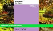 Must Have  Wallpaper City Guide: Toronto (Wallpaper City Guides)  Premium PDF Full Ebook
