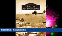 For you Travis Air Force Base   (CA)  (Images of America)