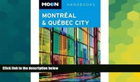 READ FULL  Moon Montreal   Quebec City (Moon Montreal   Quebec City) (Paperback) - Common  READ