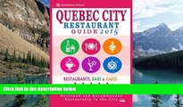 Big Deals  Quebec City Restaurant Guide 2015: Best Rated Restaurants in Quebec City, Canada - 400