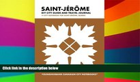 Must Have  Saint-Jerome DIY City Guide and Travel Journal: City Notebook for Saint-Jerome, Quebec