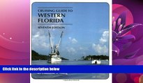 For you Cruising Guides: Cruising Guide to Western Florida: Seventh Edition (Cruising Guide Series)