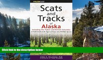 Big Deals  Scats and Tracks of Alaska Including the Yukon and British Columbia: A Field Guide To