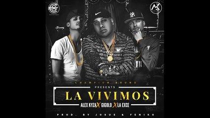 Alex Kyza - La Vivimos ft. Gigolo & La Exce [Official Audio]