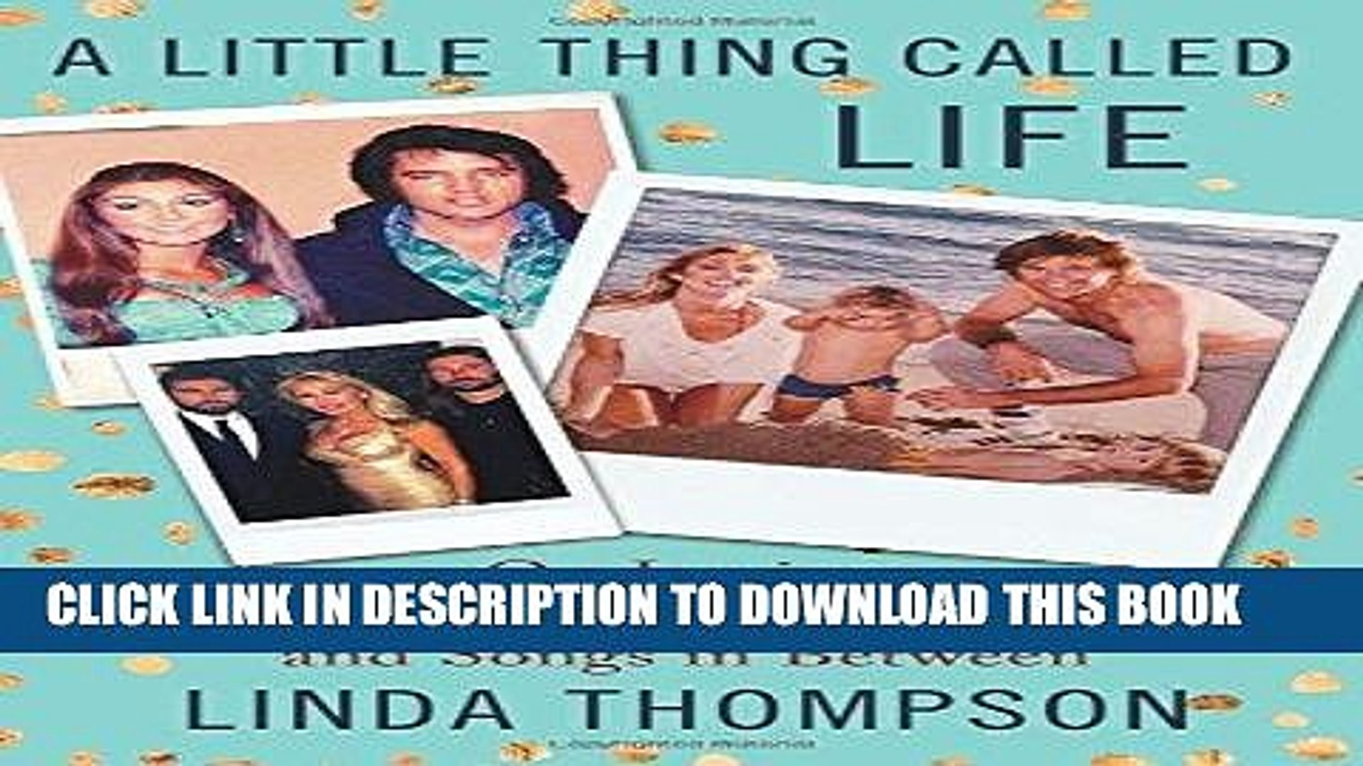 [EBOOK] DOWNLOAD A Little Thing Called Life: On Loving Elvis Presley, Bruce Jenner, and Songs in
