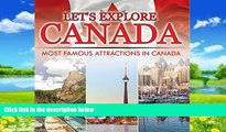 Big Deals  Let s Explore Canada (Most Famous Attractions in Canada): Canada Travel Guide (Children