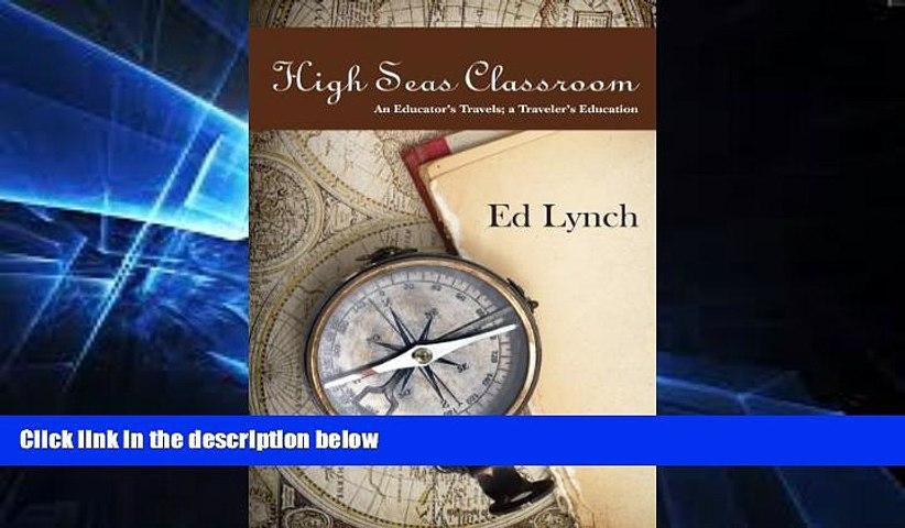 Enjoyed Read High Seas Classroom: An Educator s Travels, a Traveler s Education