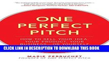 Best Seller One Perfect Pitch: How to Sell Your Idea, Your Product, Your Business-or Yourself Free