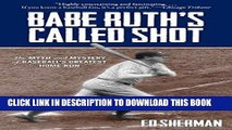 [PDF] Babe Ruth s Called Shot: The Myth and Mystery of Baseball s Greatest Home Run Popular