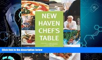 Popular Book New Haven Chef s Table: Restaurants, Recipes, And Local Food Connections