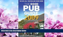 Online eBook The Good Pub Guide 2009: Over 5,000 of the UK s Top Pubs for Food, Drink and Atmosphere