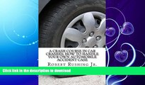 DOWNLOAD A Crash Course In Car Crashes: How to Handle Your Own Automobile Accident Claim (William