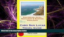 Popular Book Cabo San Lucas Travel Guide: Sightseeing, Hotel, Restaurant   Shopping Highlights by