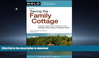 PDF ONLINE Saving the Family Cottage: A Guide to Succession Planning for Your Cottage, Cabin, Camp