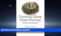 READ THE NEW BOOK Common Cents Estate Planning: Practical Advice You Should Consider With Your