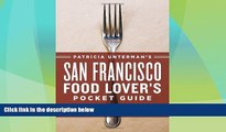 Enjoyed Read Patricia Unterman s San Francisco Food Lover s Pocket Guide, Second Edition: Includes