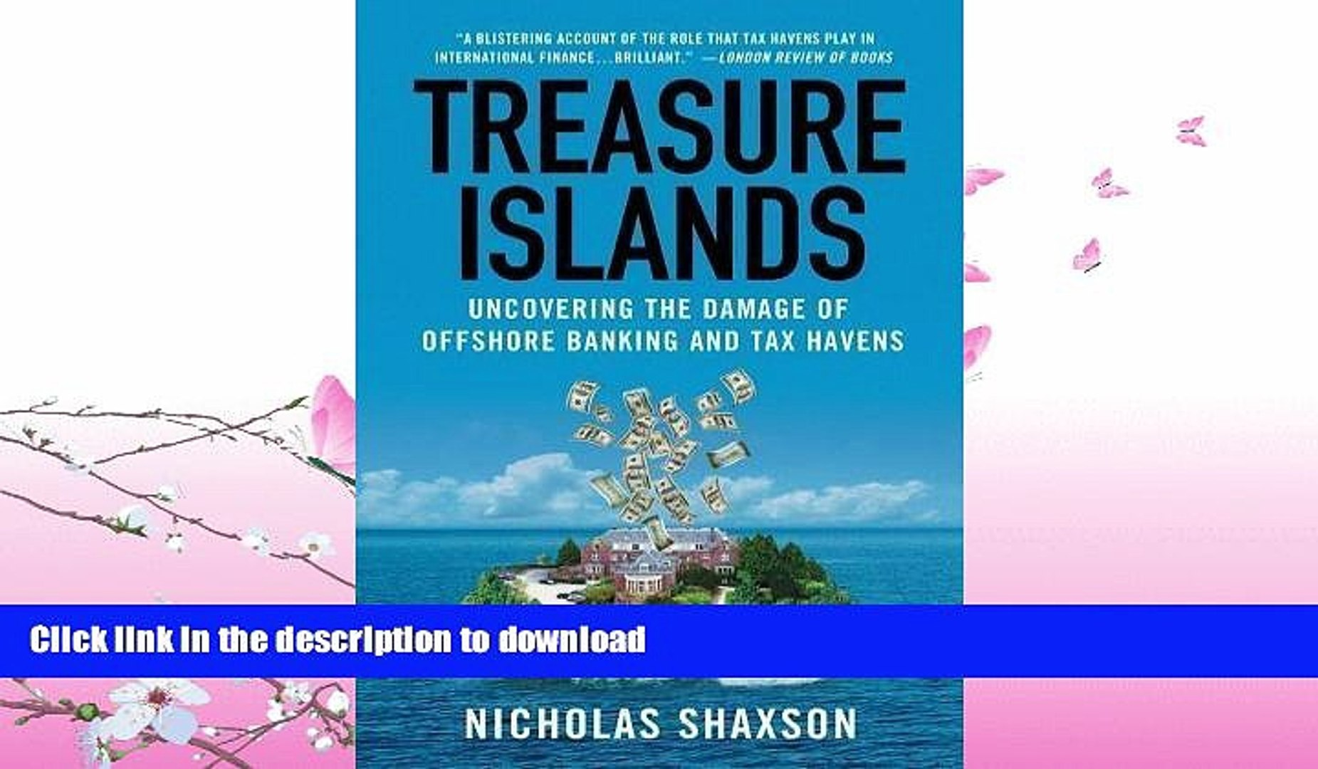 PDF ONLINE Treasure Islands: Uncovering the Damage of Offshore Banking and Tax Havens by Shaxson,