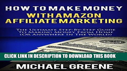 [PDF] FREE AFFILIATE: How To Make Money With Amazon Affiliate Marketing (Affiliate Marketing,